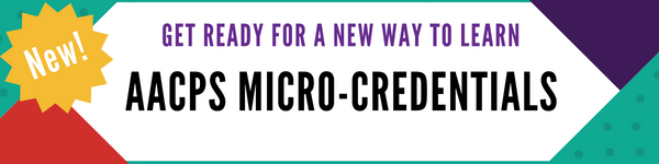 New! Get Ready for a New Way to Learn: AACPS Micro-Credentials