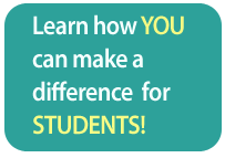 Learn how you can make a difference for students!